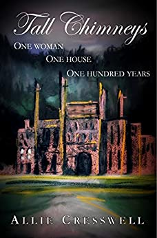 Tall Chimneys: A British Family Saga Spanning 100 Years by [Cresswell, Allie]