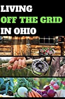 LIVING OFF THE GRID IN OHIO: BLANK LINED JOURNAL GIFT FOR HOMESTEADING AND LIVING OFF THE LAND