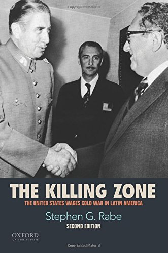 Download The Killing Zone: The United States Wages Cold War in Latin America 0190216255