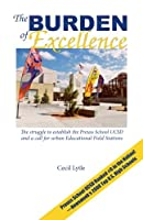 The Burden of Excellence: The Struggle to Establish the Preuss School Ucsd and a Call for Urban Educational Field Stations