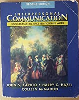 Interpersonal Communication: Using Reason to Make Relationships Work