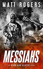 Messiahs: A King & Slater Thriller (The King & Slater Series
