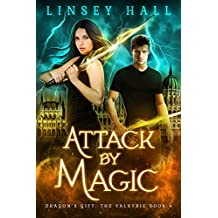 Attack by Magic (Dragon's Gift: The Valkyrie Book 4)