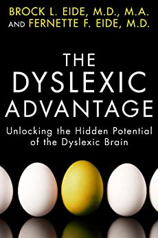 [Eide M.D. M.A., Brock L., M.D., Fernette F. Eide]のThe Dyslexic Advantage: Unlocking the Hidden Potential of the Dyslexic Brain