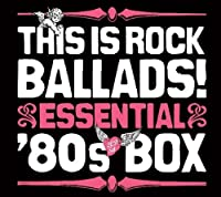 This Is Rock Ballads: Essential '80s Box