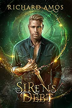 Siren's Debt: an MM Urban Fantasy Novel (Dylan Rivers Chronicles  Book 1) by [Amos, Richard]