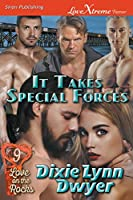 It Takes Special Forces [Love on the Rocks 9] (Siren Publishing Lovextreme Forever)