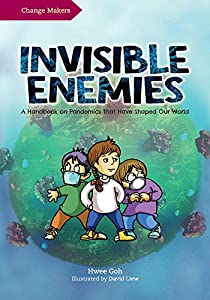Invisible Enemies: A handbook on pandemics that have shaped our world (The Change Makers) (English Edition)