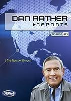 Dan Rather Reports 615: The Nuclear Option [並行輸入品]