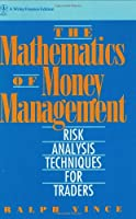 The Mathematics of Money Management: Risk Analysis Techniques for Traders by Ralph Vince(1992-04-17)