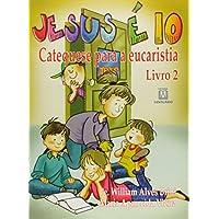 Jesus É 10! Catequese Para a Eucaristia - Volume 2 (Em Portuguese do Brasil)