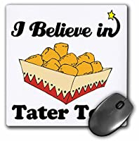 3drose LLC 8x 8x 0.25インチI Believe In Tater Totsマウスパッド( MP _ 105602_ 1)