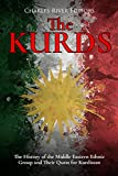 The Kurds: The History of the Middle Eastern Ethnic Group and Their Quest for Kurdistan (English Edition)