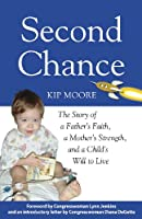 Second Chance: The Story of a Father's Faith, a Mother's Strength, and a Child's Will to Live