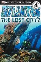 DK Readers L4: Atlantis: The Lost City? (DK Readers Level 4)