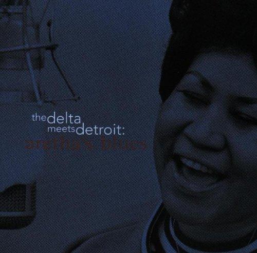 The Delta Meets Detroit: Aretha's Blues