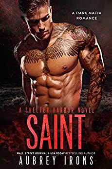 Saint: A Dark Mafia Romance (Shelter Harbor Book 3) by [Irons, Aubrey]