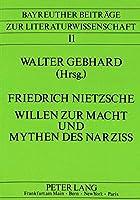 Friedrich Nietzsche - Willen Zur Macht Und Mythen Des Narziss (European University Studies. Series XXXVI, Musicology)