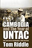 Cambodia and the Year of UNTAC: Life and Love in Cambodia's 1993 Election (Essential Essays Book 67) (English Edition) 画像
