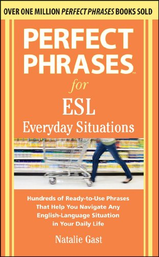 Download Perfect Phrases for ESL Everyday Situations: With 1,000 Phrases 0071770283