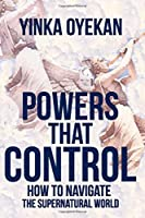 Powers That Control: How To Navigate The Supernatural World