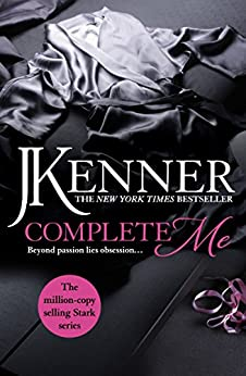 Complete Me: Stark Series Book 3 (Stark Trilogy) by [Kenner, J.]