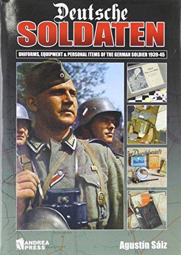 Deutsche Soldaten: The Uniforms, Equipment and Personal Effects of the German 1939-1945の詳細を見る