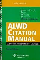 ALWD Citation Manual: A Professional System of Citation