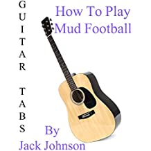 """How To Play""""Mud Football"""" By Jack Johnson - Guitar Tabs"""