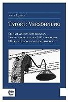 Tatort: Versohnung: Aktion Suhnezeichen in Der BRD und in Der DDR Und Gedenkdienst in Osterreich