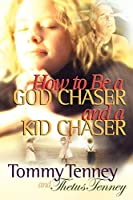 How to Be a God Chaser and a Kid Chaser: Prioritizing Passions While Parenting