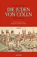 Die Juden von Coelln (Roman): Mit einem Vorwort von Frank Schaetzing