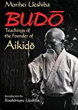 Best Aikidos - Budo: Teachings of the Founder of Aikido Review
