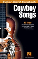 Cowboy Songs: Guitar Chord Songbook (Guitar Chord Songbooks)