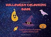 HALLOWEEN COLOURING BOOK: 52 pagine da colorare con streghette, maghetti, dolcetti e zucche
