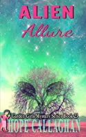 Alien Allure: A Garden Girls Cozy Mystery (Garden Girls Christian Cozy Mystery Series)