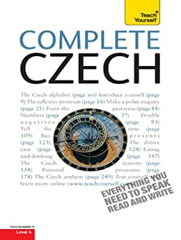 Complete Czech Beginner to Intermediate Course: Learn to read, write, speak and understand a new language with Teach Yourself by [Short, David]