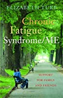 Chronic Fatigue Syndrome/ ME: Support for Family and Friends