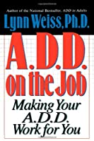 Add on the Job: Making Your Add Work for You