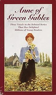 Anne of Green Gables: Anne of Green Gables, Anne of Avonlea, Anne of the Island 3-Book Box Set, Volume I