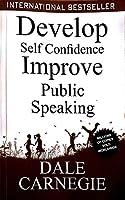 DEVELOPE SELF CONFIDENCE IMPROVE PUBLIC SPEAKING