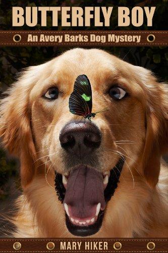 Download Butterfly Boy: An Avery Barks Dog Mystery (Avery Barks Cozy Dog Mysteries Book 1) (English Edition) B00K2HLVTK