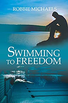 Swimming to Freedom by [Michaels, Robbie]