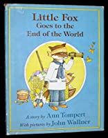 LITTLE FOX GOES TO END WORLD P