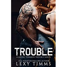Trouble (Leaning Towards Trouble Series Book 1)
