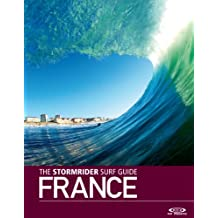 The Stormrider Surf Guide -  France (Stormrider Surf Guides Book 1)