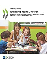 Starting Strong Engaging Young Children:  Lessons from Research about Quality in Early Childhood Education and Care