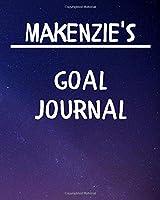 Makenzie's Goal Journal: 2020 New Year Planner Goal Journal Gift for Makenzie  / Notebook / Diary / Unique Greeting Card Alternative
