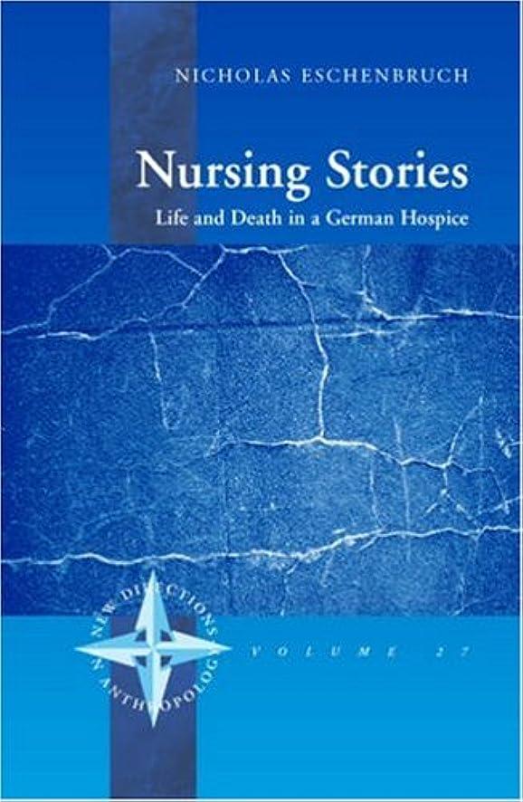 ヘルメット好意無線Nursing Stories: Life and Death in a German Hospice (New Directions in Anthropology)