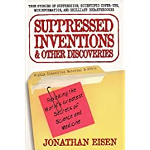 Suppressed Inventions & Other Discoveries